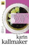 Frosting on the Cake - Karin Kallmaker