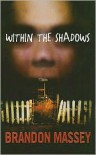 Within the Shadows - Brandon Massey