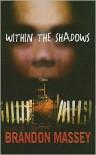 Within the Shadows - Brandon Massey