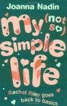 My (Not So) Simple Life: Rachel Riley goes back to basics - Joanna Nadin