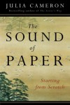 The Sound of Paper: Starting from Scratch - Julia Cameron