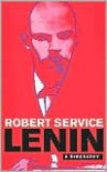 Lenin: A Biography - Robert Service