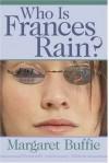 Who Is Frances Rain? - Margaret Buffie