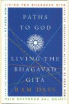 Paths to God: Living the Bhagavad Gita - Ram Dass