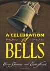 A Celebration of Bells - Eric Sloane, Eric Hatch