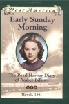 Early Sunday Morning: the Pearl Harbor Diary of Amber Billows, Hawaii, 1941 - Barry Denenberg
