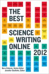 The Best Science Writing Online 2012 - Bora Zivkovic, Jennifer Ouellette