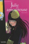 Julie Est Amoureuse with CD. Lire En Francais Facile A2 - Michel Guilloux