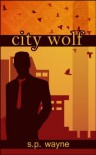 City Wolf: Werewolf Romance Goes to Town (Axton and Leander) - S.P. Wayne