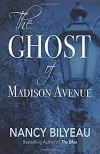 The Ghost of Madison Avenue - Nancy Bilyeau