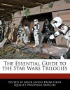 The Essential Guide to the Star Wars Trilogies - Mack Javens