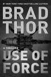 Use of Force: A Thriller (The Scot Harvath Series) - Brad Thor