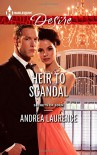 Heir To Scandal (Harlequin DesireSecrets of Eden) - Andrea Laurence