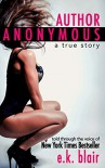 Author Anonymous: A True Story - E.K. Blair, Adept Edits