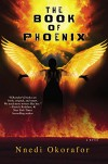 The Book of Phoenix (Who Fears Death) - Nnedi Okorafor
