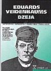 Dzeja - Eduards Veidenbaums