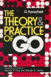 The Theory & Practice Of Go - O. Korschelt