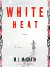White Heat - M.J. McGrath, Kate Reading