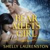 Bear Meets Girl: Pride, Book 7 - Charlotte Kane, Shelly Laurenston