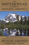 The Smithsonian Guides to Natural America: Pacific Northwest: Washington, Oregon (Smithsonian Guides to Natural America) - Daniel Jack Chasan