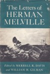 The letters of Herman Melville - Herman Melville, Merrell R. Davis, William H. Gilman