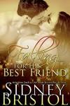 Falling for His Best Friend - Sidney Bristol