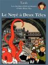 Le Noyé à Deux Têtes - Jacques Tardi