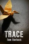 Trace - Sam Starbuck