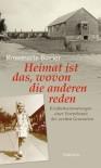 Heimat ist das, wovon die anderen reden: Kindheitserinnerungen einer Vertriebenen der zweiten Generation - Rosemarie Bovier