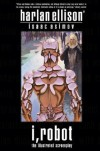 I, Robot: The Illustrated Screenplay - Harlan Ellison, Isaac Asimov