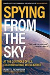 Spying from the Sky: At the Controls of US Cold War Aerial Intelligence - Robert L. Richardson, William J. Gregory