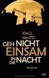 Geh nicht einsam in die Nacht: Roman - Kjell Westö