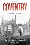 Coventry: November 14, 1940 - Frederick Taylor
