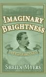 Imaginary Brightness: A Durant Family Saga - Sheila  Myers