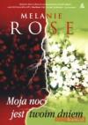 Moja noc jest twoim dniem - Melanie Rose