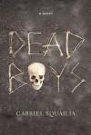 Dead Boys - Gabriel Squailia