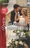 His Pregnant Princess Bride (Bayou Billionaires) - Catherine Mann