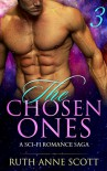 Alien Romance: The Chosen Ones (Book 3): A Sci-Fi Alien Invasion Romance Saga - Ruth Anne Scott