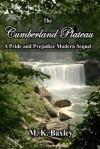 The Cumberland Plateau: A Pride And Prejudice Modern Sequel - M. K. Baxley