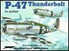 P-47 Thunderbolt in Action - Aircraft No. 67 - Larry Davis