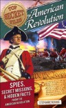 Top Secret Files of History: American Revolution: Spies, Secret Missions, and Hidden Facts from the American Revolution - Stephanie Bearce