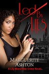 Led by Lies: A Lily Blanchette Crime Novel (The Lies Series Book 1) - Marguerite Ashton