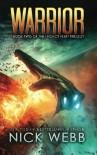 Warrior: Book 2 of The Legacy Fleet Trilogy (Volume 2) - Nick Webb