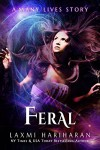Feral (Many Lives Book 1) - Laxmi Hariharan