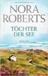 Töchter der See (Irland-Trilogie Bd 3) - Uta Hege, Nora Roberts
