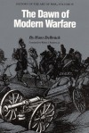 History of the Art of War Within the Framework of Political History: The Dawn of Modern Warfare Vol 4 (History of the Art of War) - Hans Delbrück, Walter J. Renfroe Jr.