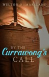 By The Currawong's Call - Welton B. Marsland