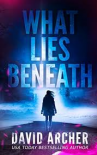 What Lies Beneath (Cassie McGraw) (Volume 1) - David Archer