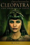 A Brief History of Cleopatra - M.J. Trow