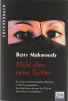 Nicht ohne meine Tochter (Taschenbuch) - Betty Mahmoody